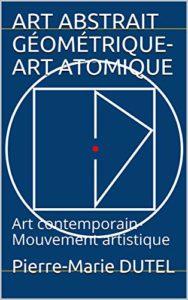 Livre sur le mouvement artistique Art Atomique lancé par l'artiste Pierre-Marie Dutel